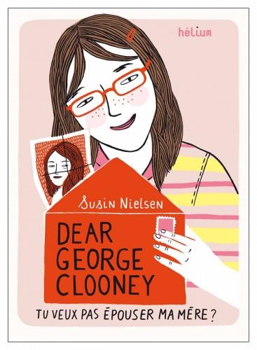 dear george clooney,tu veux épouser ma mère,susin nielsen,hélium,simon roguet,m'lire,librairie