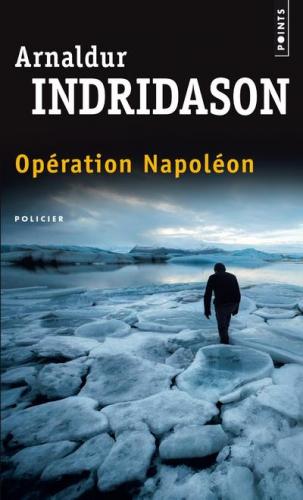 opération napoléon,arnaldur indridason,polar,islandais,librairie m'lire,serge vessot
