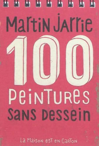100 peintures sans dessein, martin jarrie, la maison est en carton, carnet artiste, simon roguet, librairie m'lire