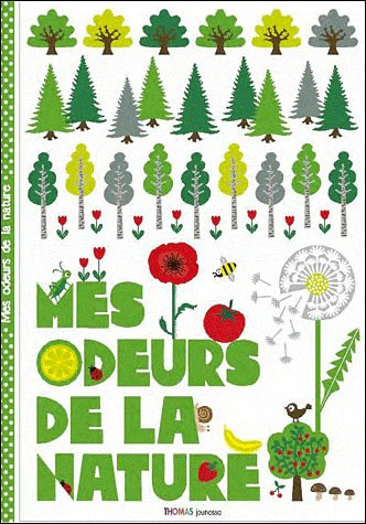 mes odeurs de la nature, marie delhoste, julie chirzad; thomas jeunesse, simon roguet, livre odeurs, m'lire