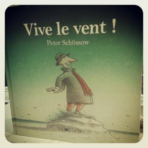vive le vent !,peter schössow,la joie de lire,album jeunesse,m'lire,librairie,laval,simon roguet